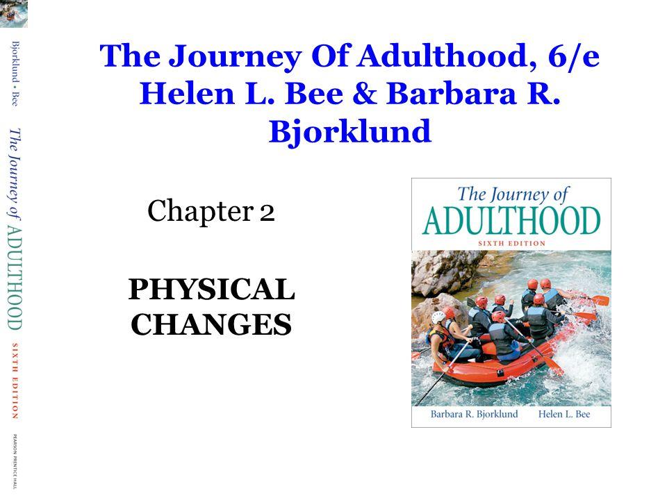 The Journey Of Adulthood, 6/e Helen L. Bee & Barbara R. Bjorklund