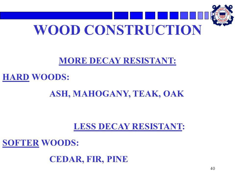 WOOD CONSTRUCTION MORE DECAY RESISTANT: HARD WOODS: