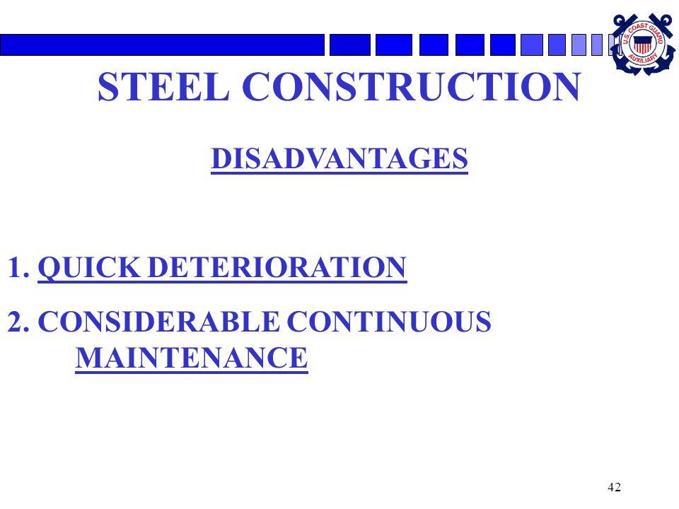 STEEL CONSTRUCTION DISADVANTAGES 1. QUICK DETERIORATION