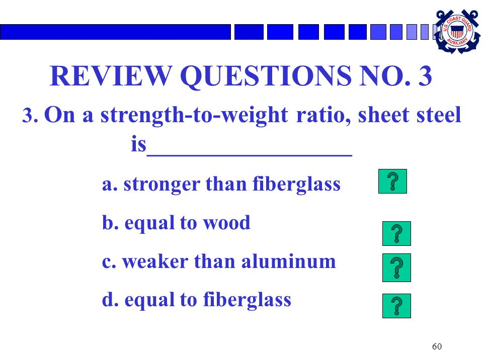 3. On a strength-to-weight ratio, sheet steel is_________________