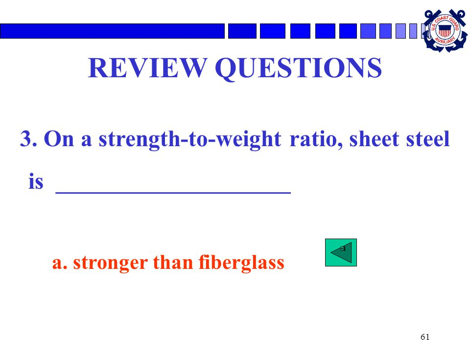 3. On a strength-to-weight ratio, sheet steel
