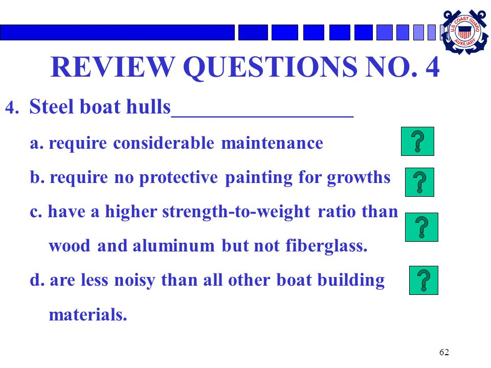 REVIEW QUESTIONS NO. 4 4. Steel boat hulls___________________