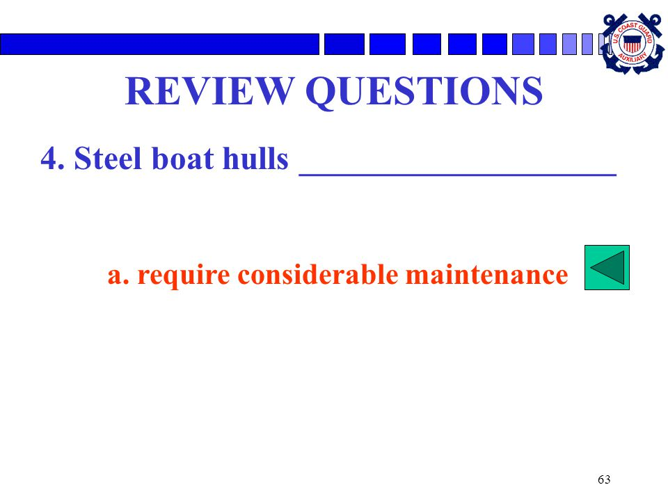 REVIEW QUESTIONS 4. Steel boat hulls ___________________