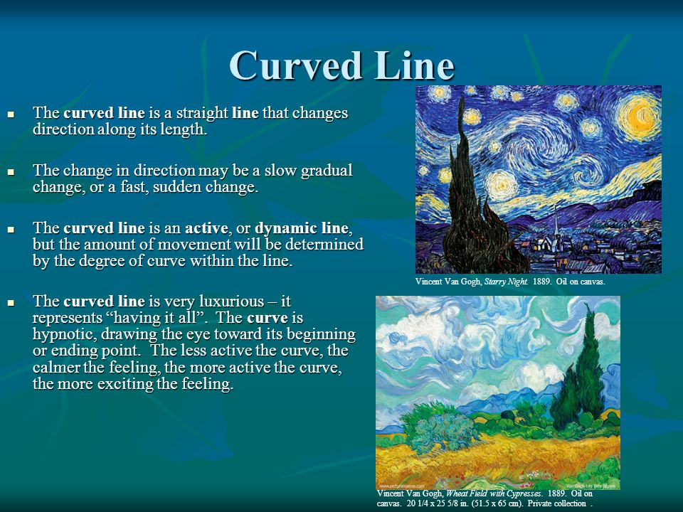 Curved Line The curved line is a straight line that changes direction along its length.