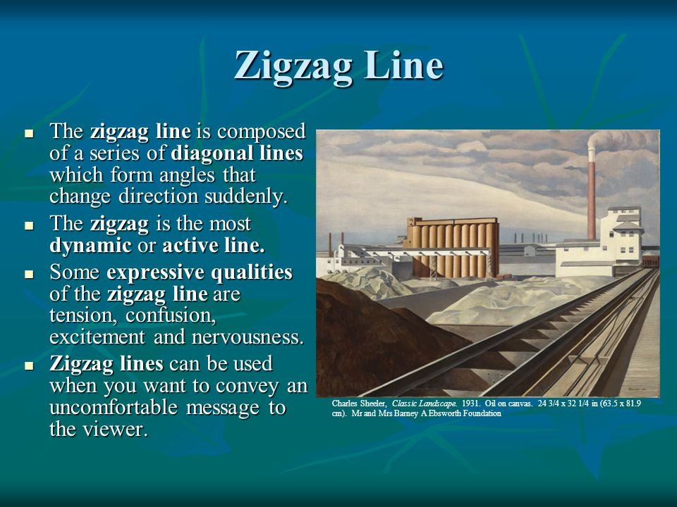 Zigzag Line The zigzag line is composed of a series of diagonal lines which form angles that change direction suddenly.