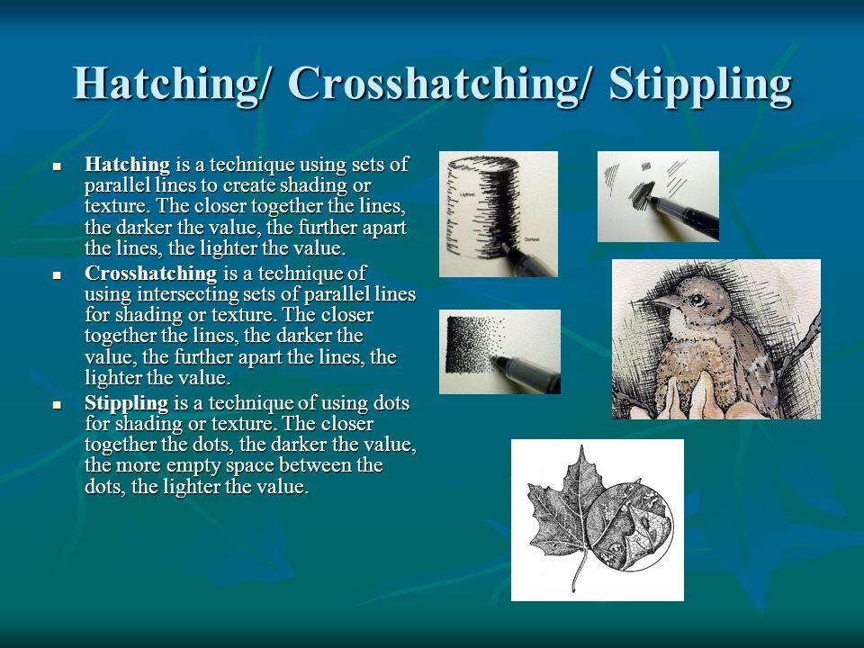 Hatching/ Crosshatching/ Stippling