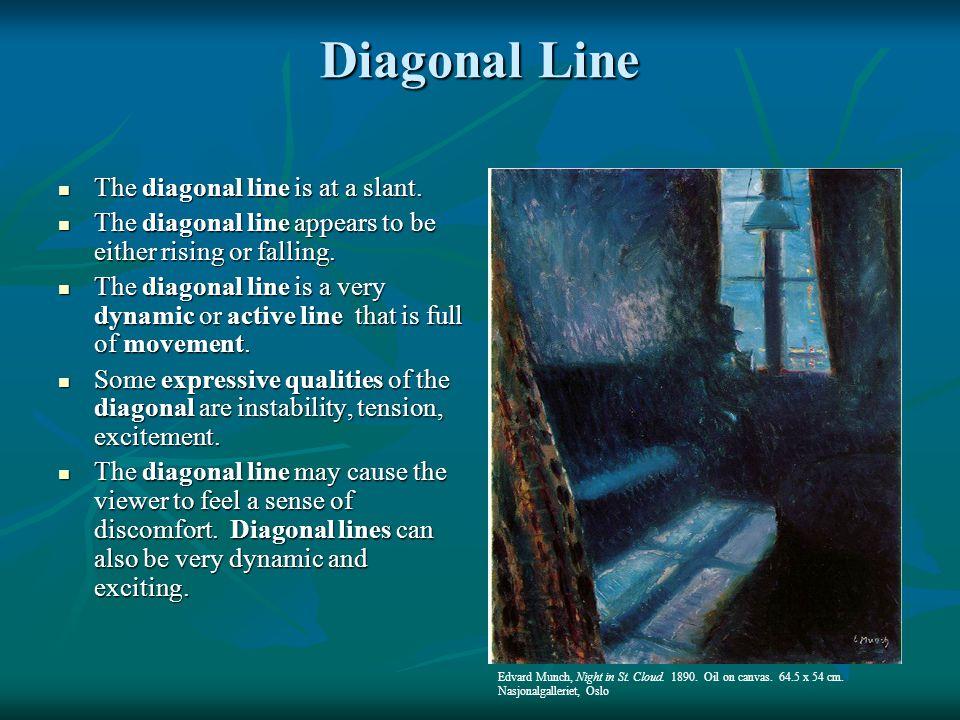 Diagonal Line The diagonal line is at a slant.