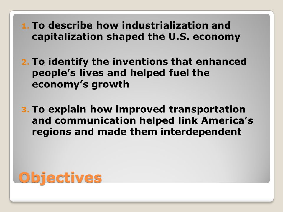 To describe how industrialization and capitalization shaped the U. S