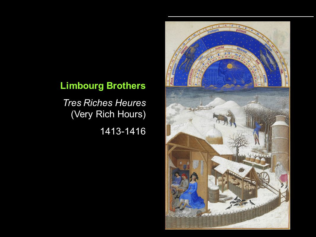 Limbourg Brothers Tres Riches Heures (Very Rich Hours) 1413-1416