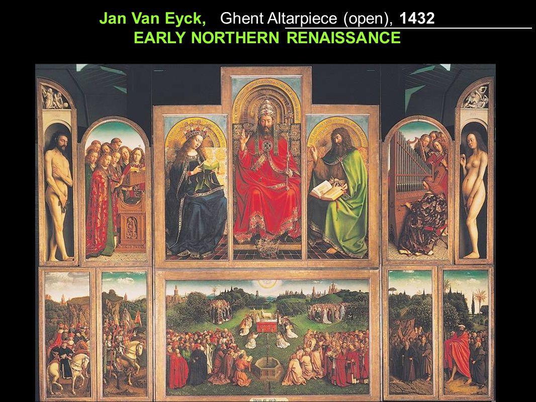 Jan Van Eyck, Ghent Altarpiece (open), 1432 EARLY NORTHERN RENAISSANCE