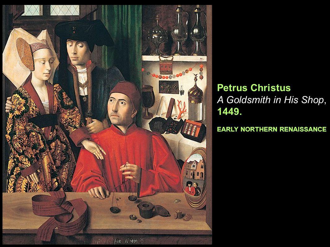 Petrus Christus A Goldsmith in His Shop, 1449.