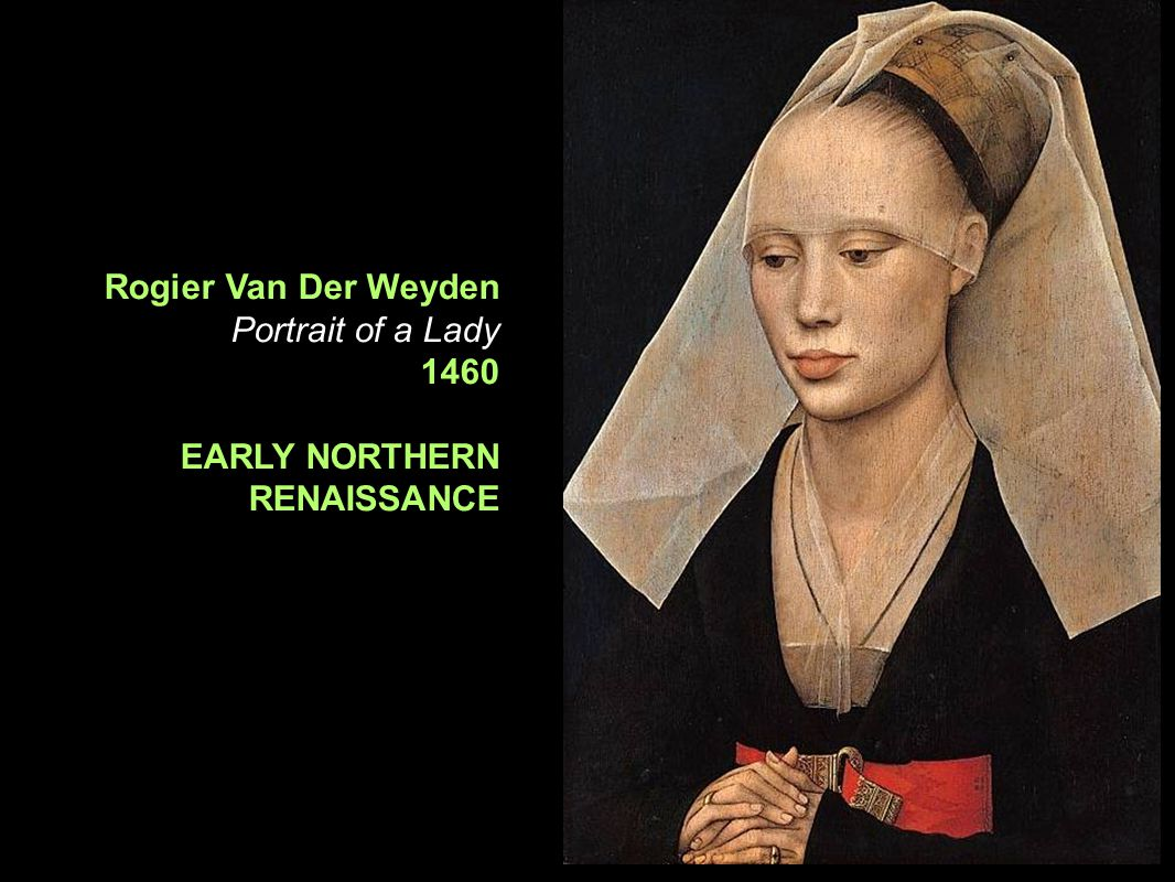 Rogier Van Der Weyden Portrait of a Lady 1460 EARLY NORTHERN RENAISSANCE
