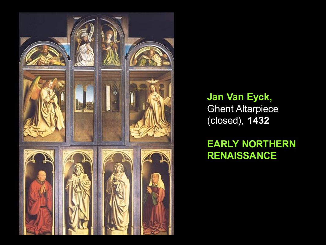 Jan Van Eyck, Ghent Altarpiece (closed), 1432 EARLY NORTHERN RENAISSANCE
