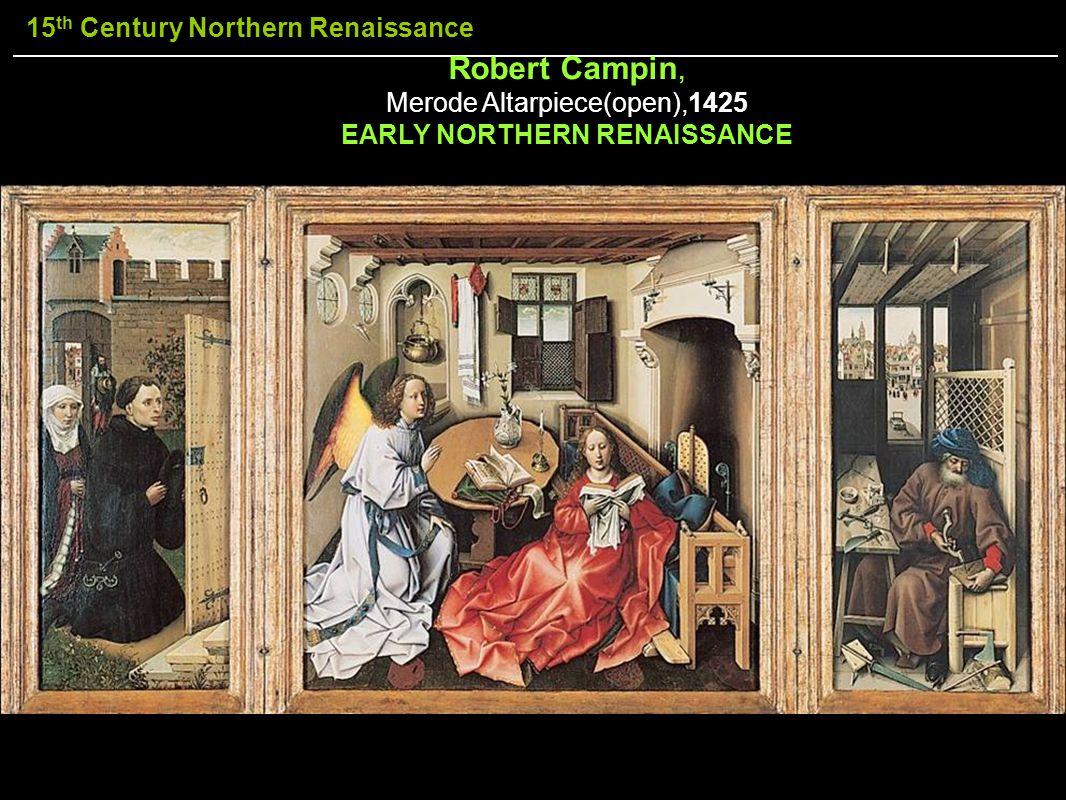 Robert Campin, Merode Altarpiece(open),1425 EARLY NORTHERN RENAISSANCE