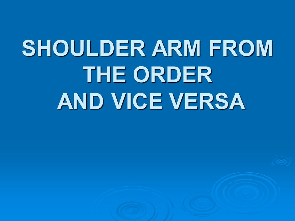 SHOULDER ARM FROM THE ORDER AND VICE VERSA