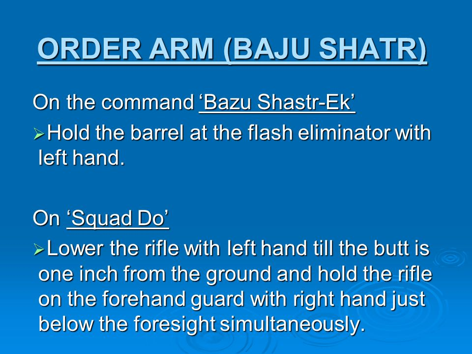 ORDER ARM (BAJU SHATR) On the command 'Bazu Shastr-Ek'