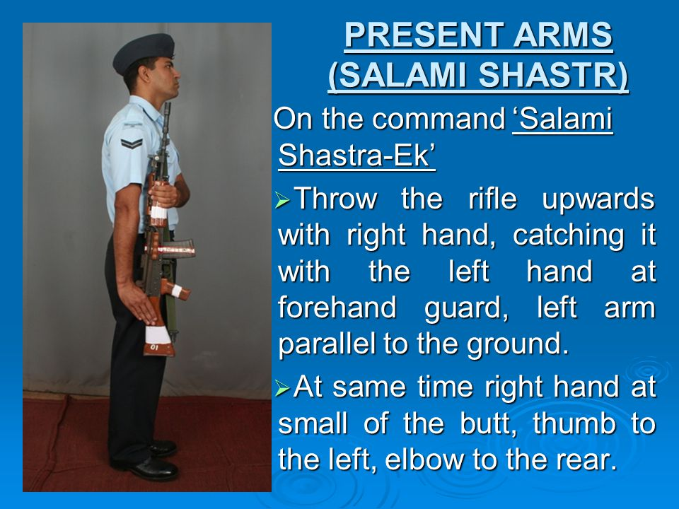 PRESENT ARMS (SALAMI SHASTR)