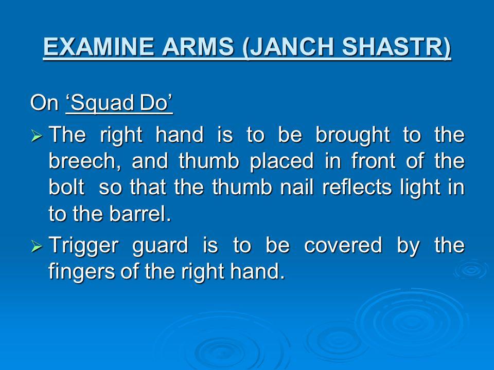 EXAMINE ARMS (JANCH SHASTR)
