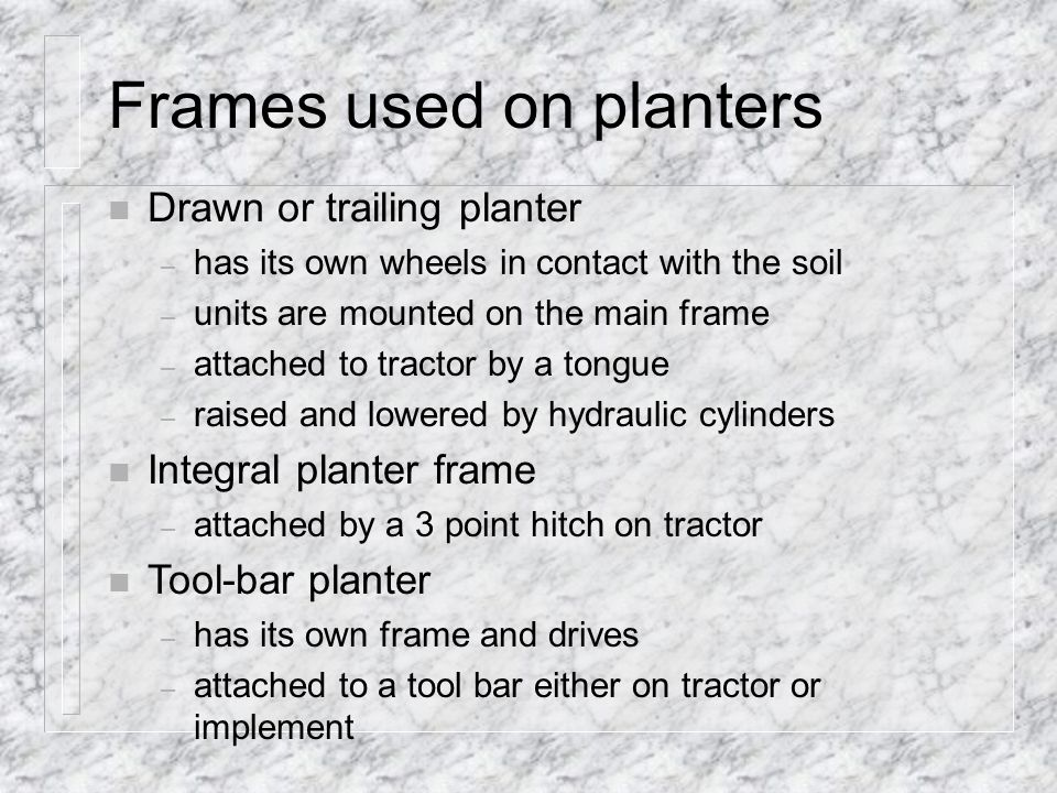 Frames used on planters