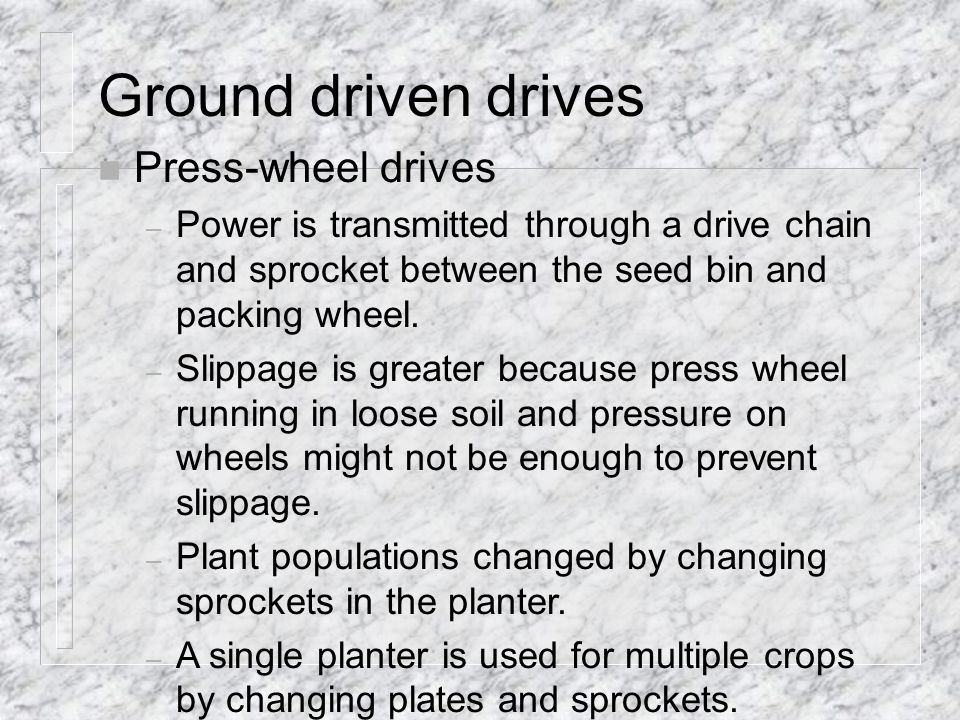 Ground driven drives Press-wheel drives