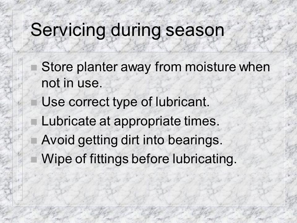 Servicing during season