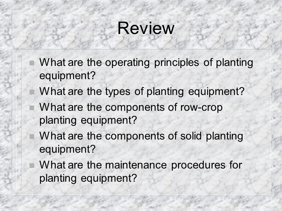Review What are the operating principles of planting equipment