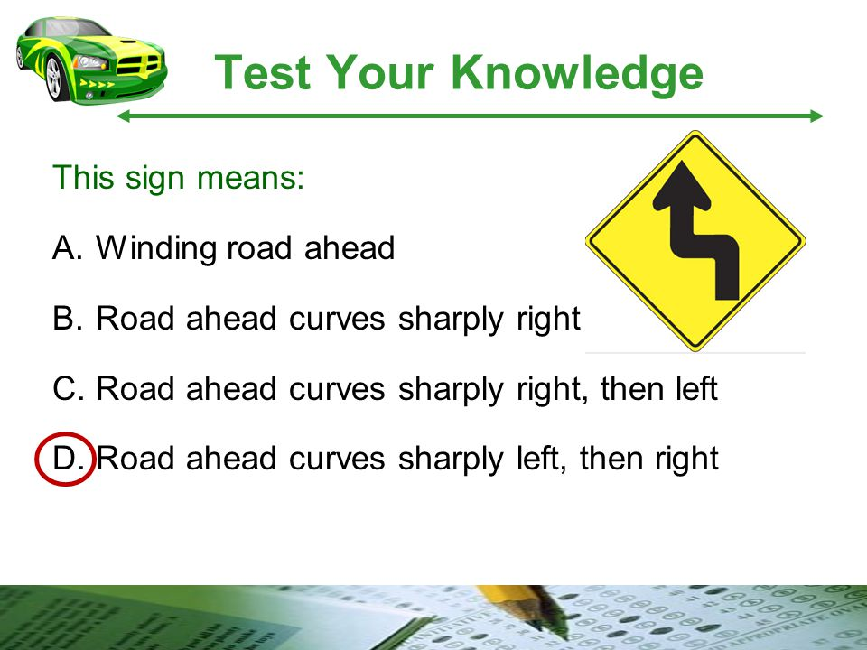 Test Your Knowledge This sign means: Winding road ahead