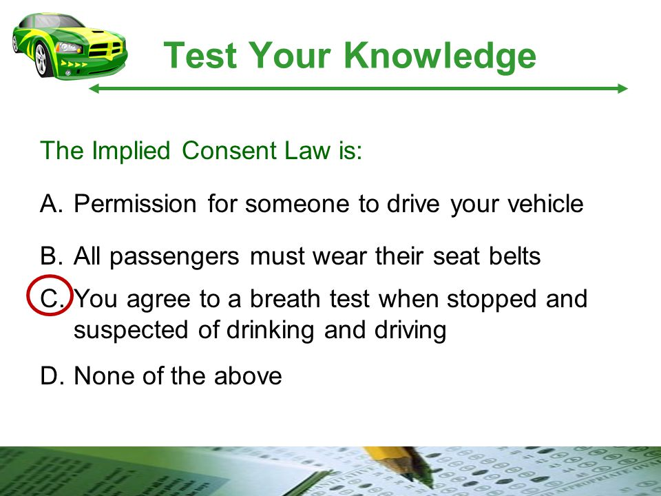 Test Your Knowledge The Implied Consent Law is: