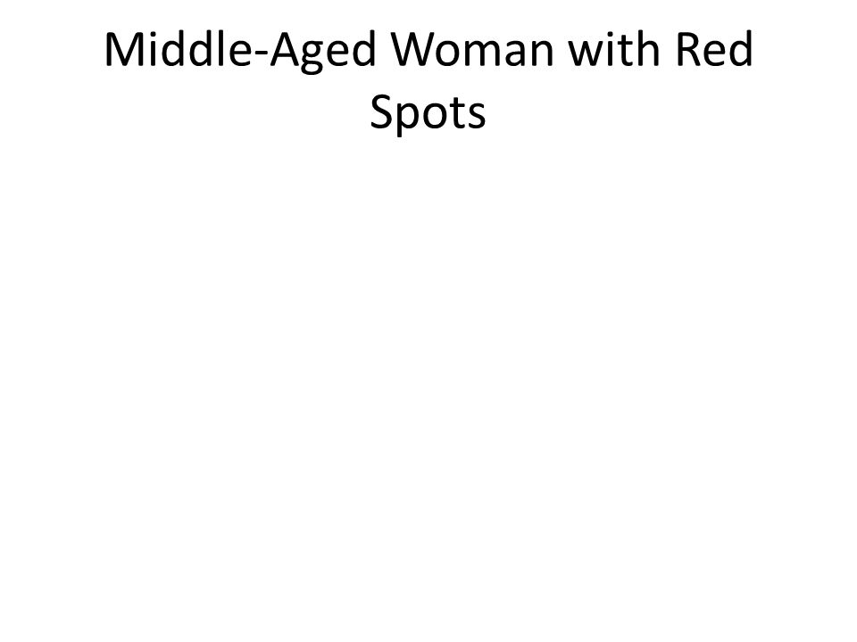 Middle-Aged Woman with Red Spots
