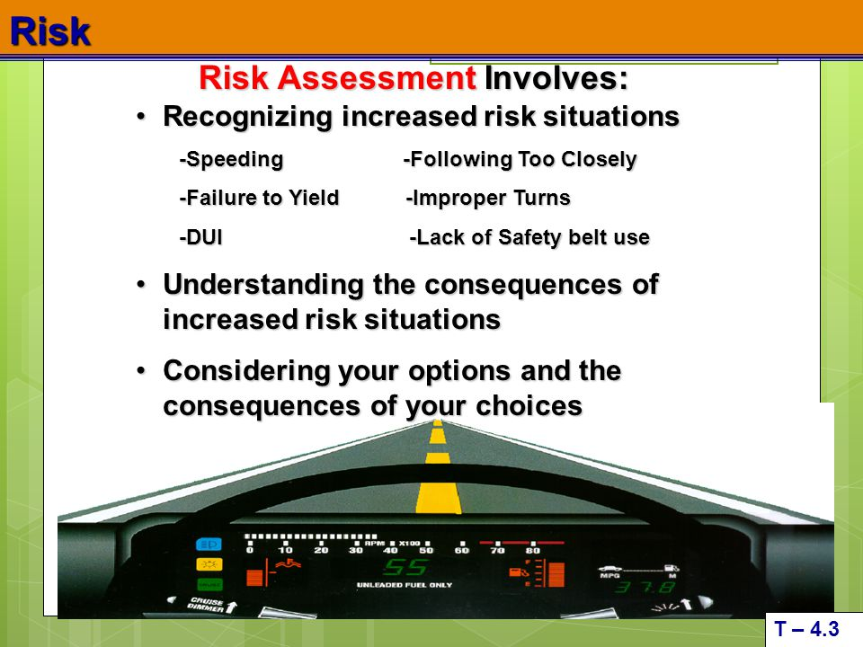 Risk Risk Assessment Involves: Recognizing increased risk situations