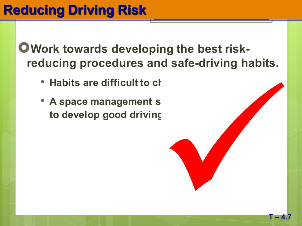 Reducing Driving Risk Work towards developing the best risk- reducing procedures and safe-driving habits.