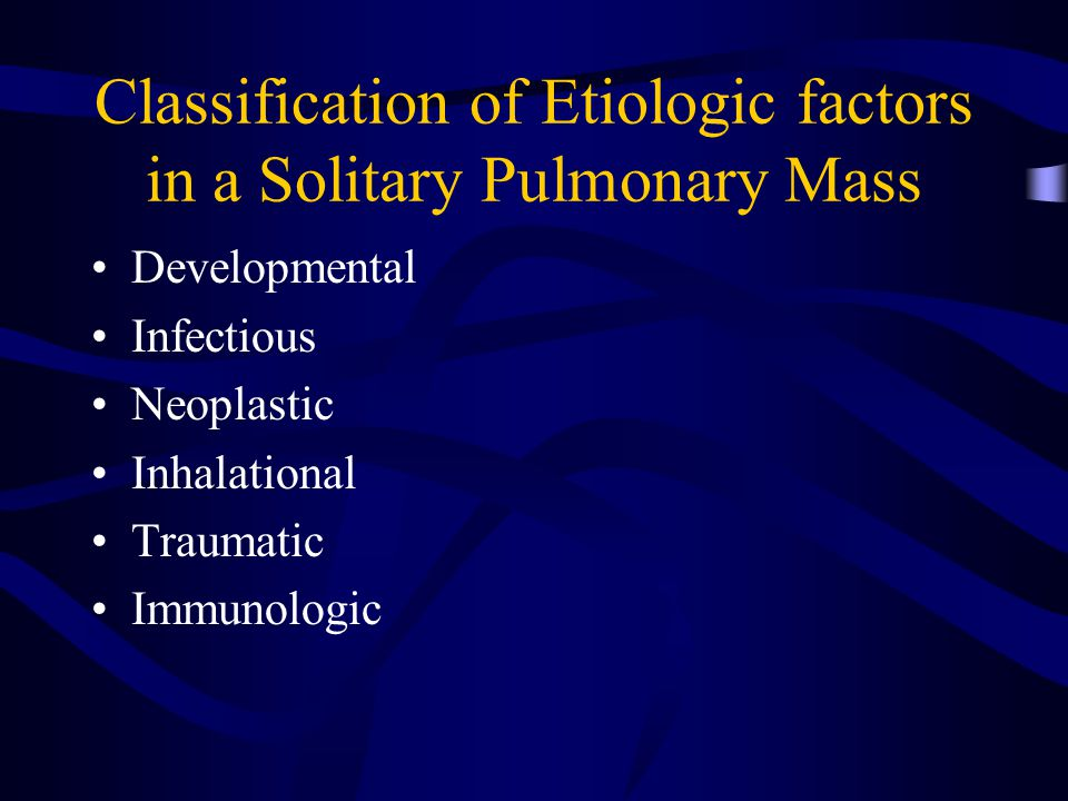 Classification of Etiologic factors in a Solitary Pulmonary Mass