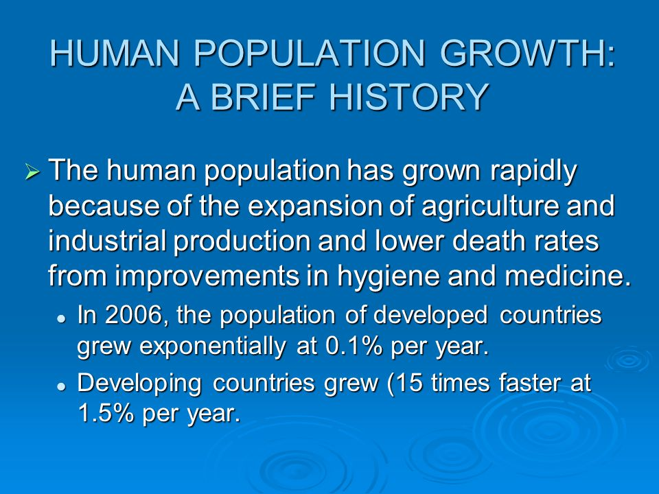 HUMAN POPULATION GROWTH: A BRIEF HISTORY