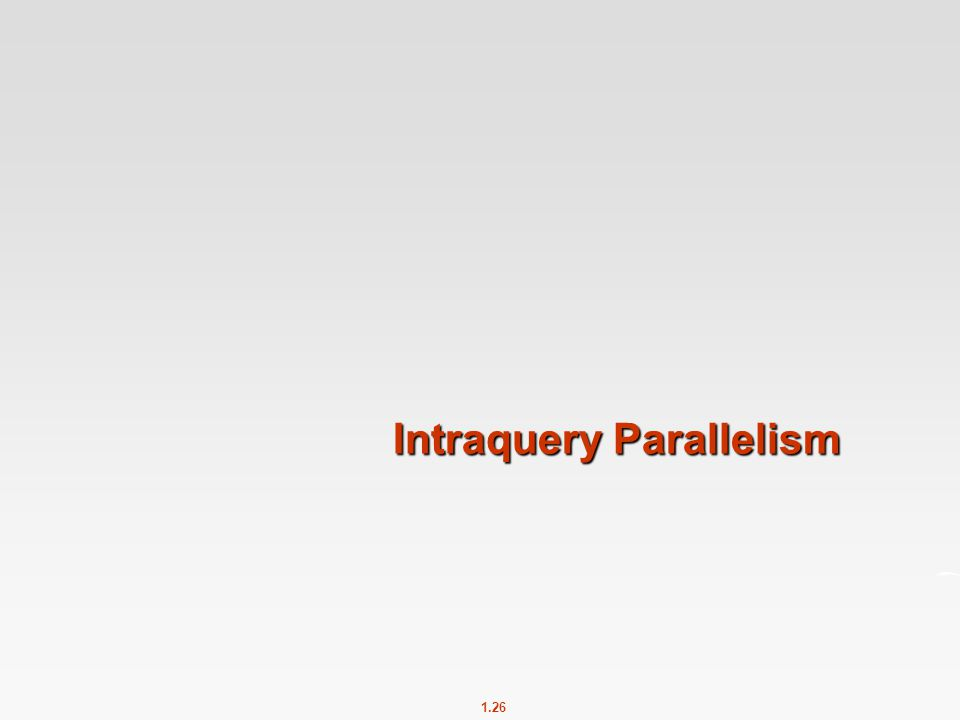 Intraquery Parallelism