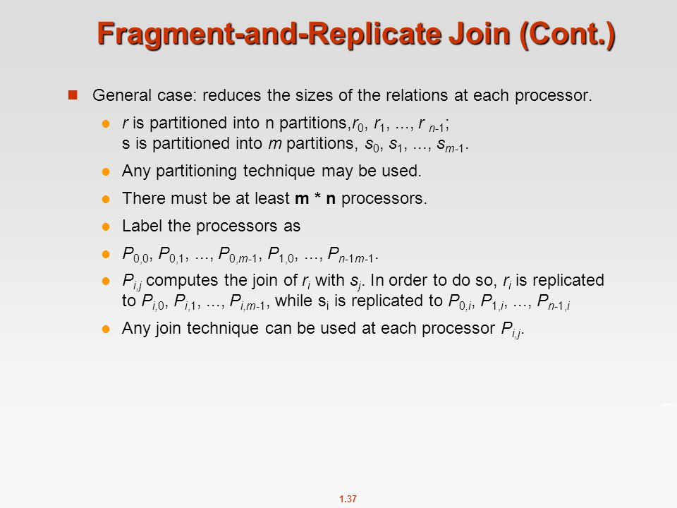 Fragment-and-Replicate Join (Cont.)