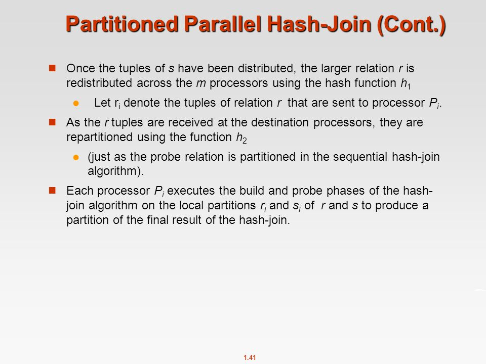 Partitioned Parallel Hash-Join (Cont.)