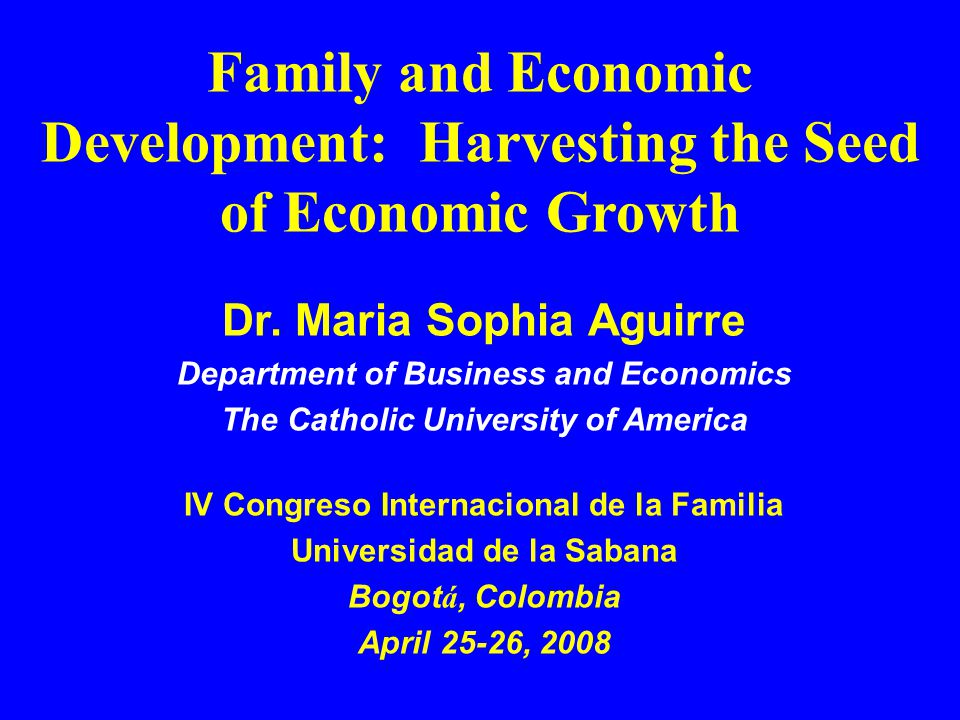 Family and Economic Development: Harvesting the Seed of Economic Growth