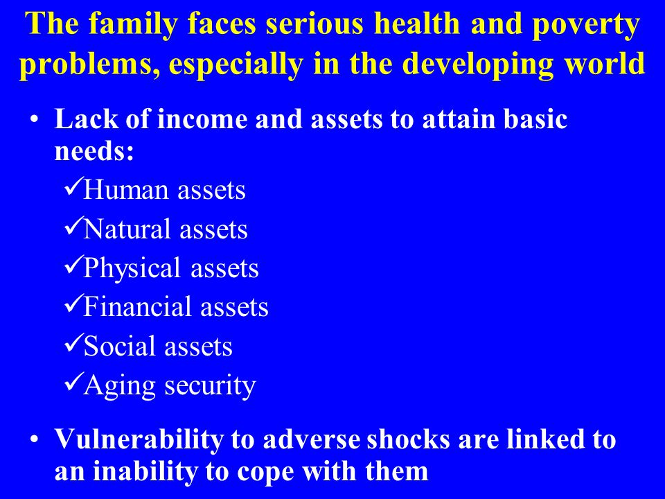 The family faces serious health and poverty problems, especially in the developing world