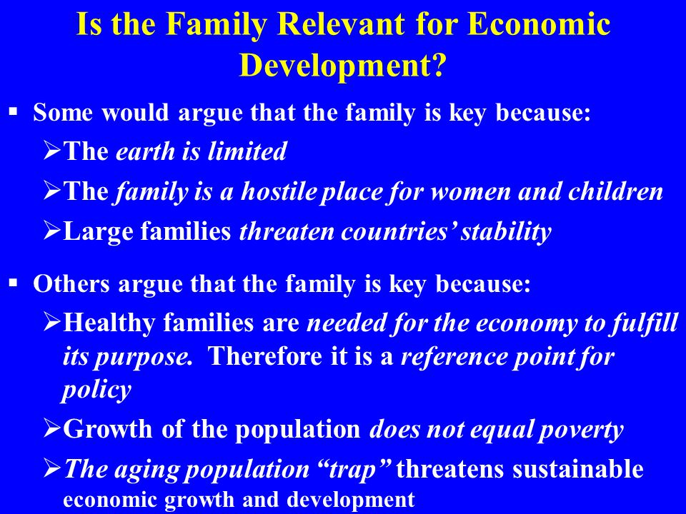 Is the Family Relevant for Economic Development