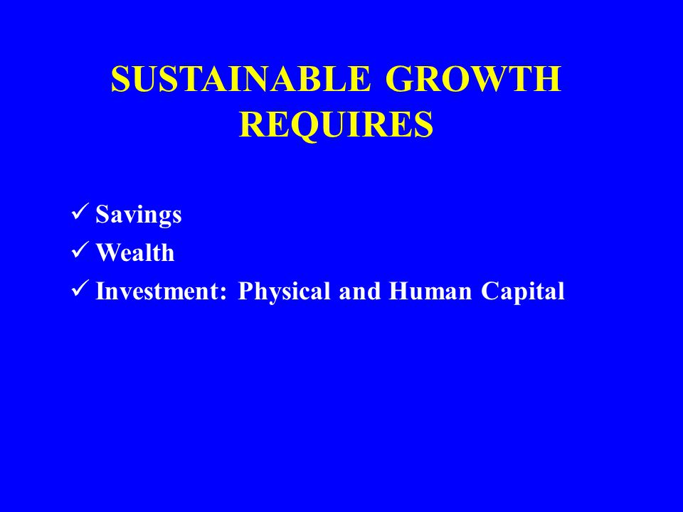 SUSTAINABLE GROWTH REQUIRES