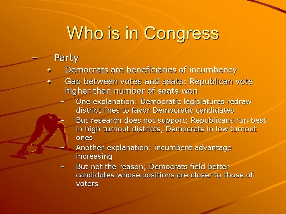 Who is in Congress Party Democrats are beneficiaries of incumbency