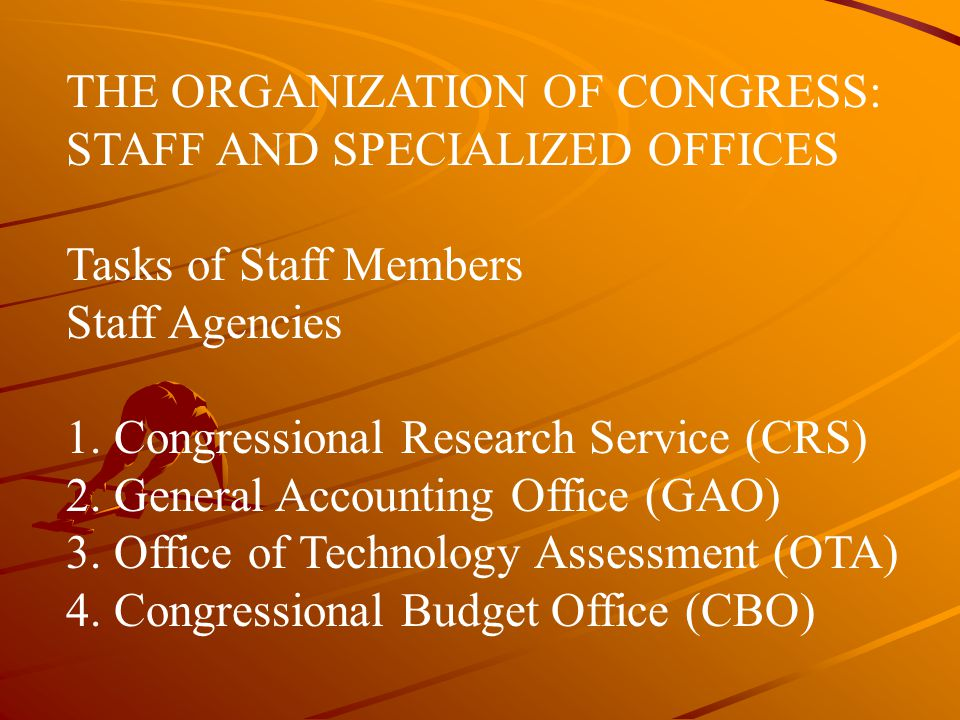 THE ORGANIZATION OF CONGRESS: STAFF AND SPECIALIZED OFFICES