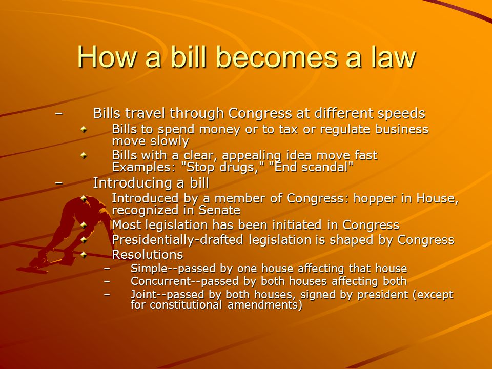 How a bill becomes a law Bills travel through Congress at different speeds. Bills to spend money or to tax or regulate business move slowly.