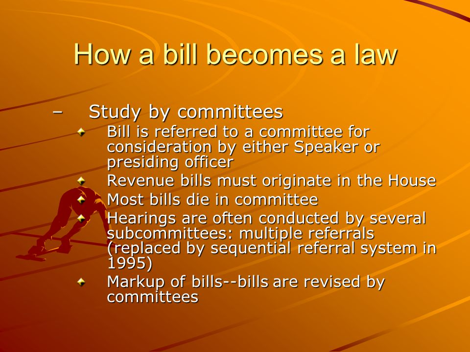 How a bill becomes a law Study by committees