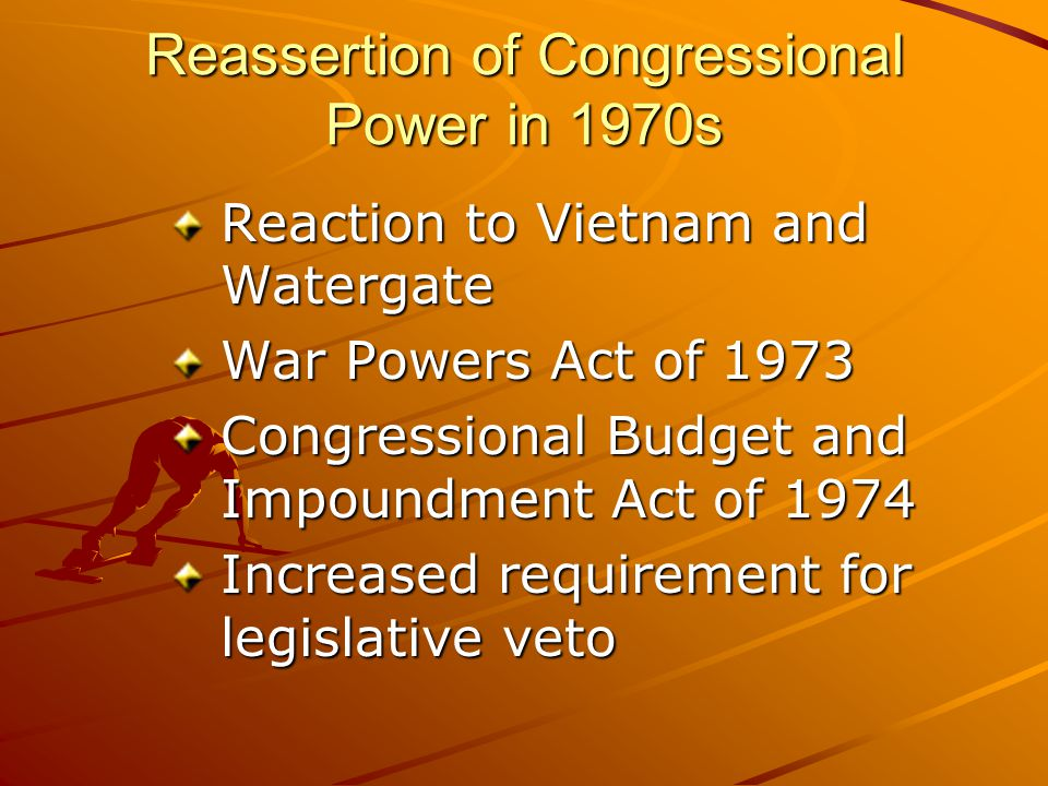 Reassertion of Congressional Power in 1970s