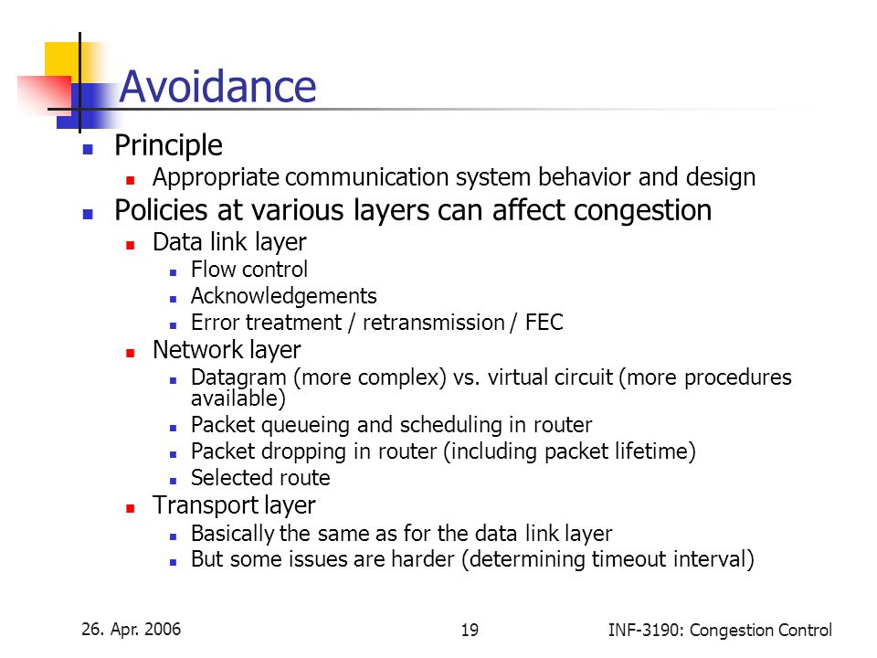 Avoidance Principle Policies at various layers can affect congestion