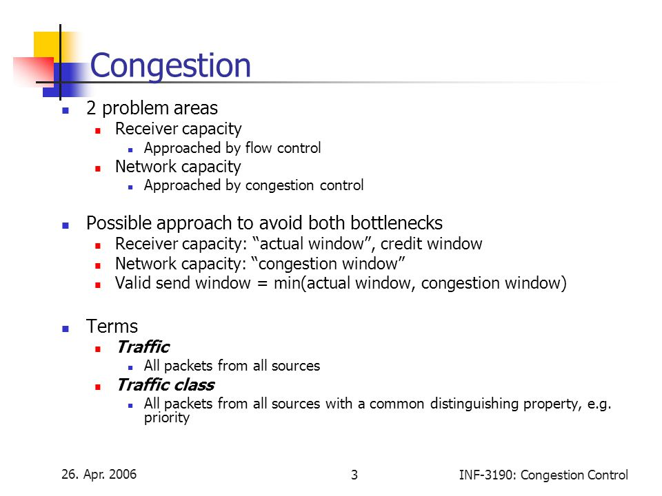 Congestion 2 problem areas Possible approach to avoid both bottlenecks