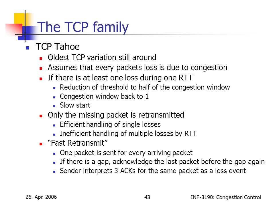 The TCP family TCP Tahoe Oldest TCP variation still around