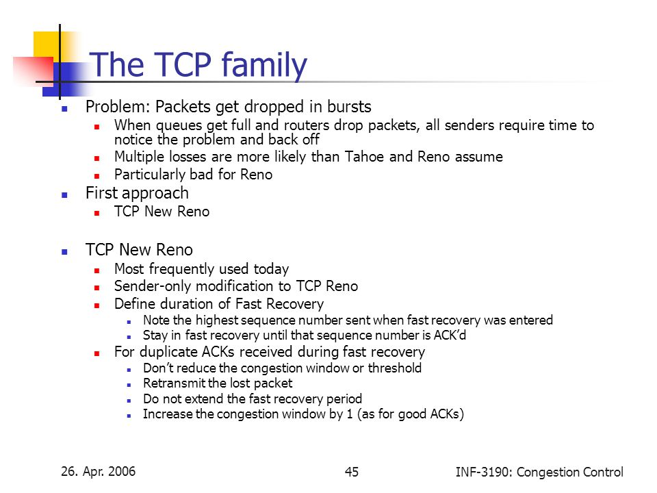 The TCP family Problem: Packets get dropped in bursts First approach