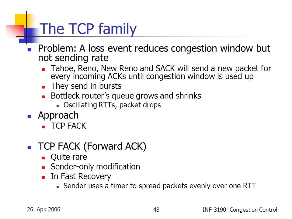 The TCP family Problem: A loss event reduces congestion window but not sending rate.